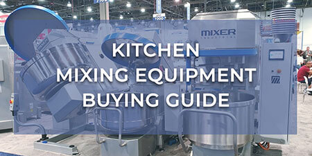 Kitchen Mixing Equipment Buying Guide