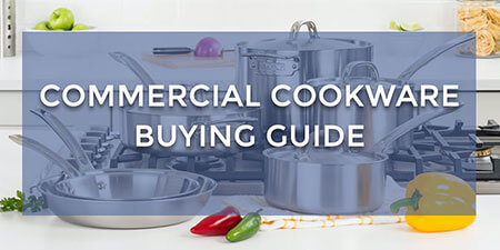 Commercial Cookware Buying Guide