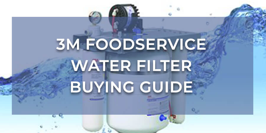 3M Foodservice Water Filter Buying Guide
