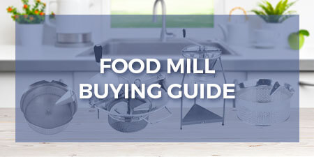 Food Mill Buying Guide