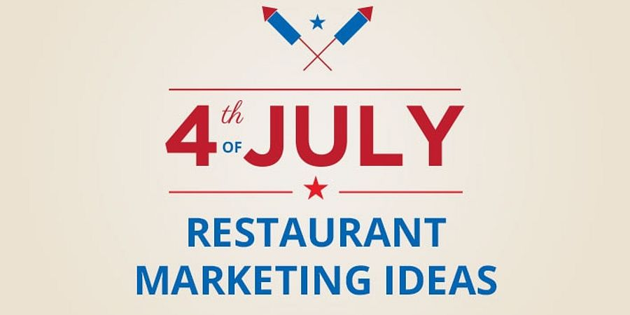 4th of July Restaurant Marketing Ideas