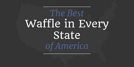 The Best Waffle in Every State of America (Infographic)