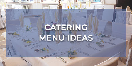 Catering Menu Ideas: How to Build a Catering Menu