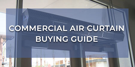 Commercial Air Curtain Buying Guide