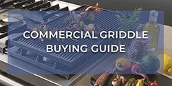 Commercial Griddle Buying Guide