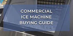 Commercial Ice Machine Buying Guide