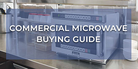 Commercial Microwave Buying Guide