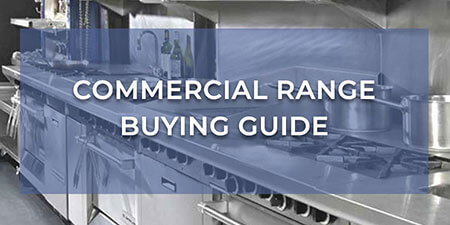 Commercial Range Buying Guide