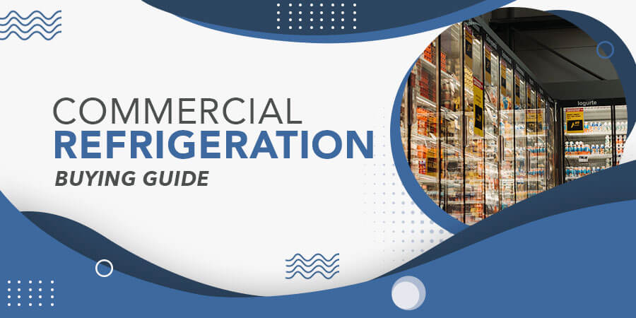 Commercial Refrigeration Buying Guide Banner
