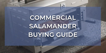 Commercial Salamander Buying Guide