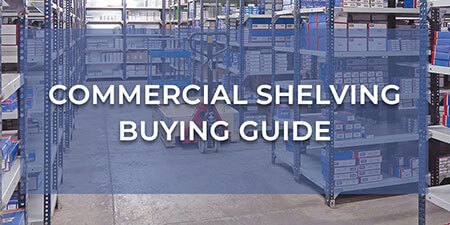 Commercial Shelving Buying Guide