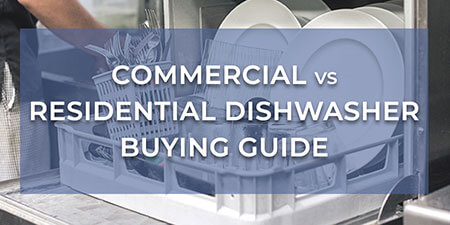 Commercial vs Residential Dishwasher Buying Guide