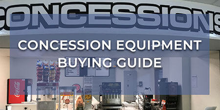 Concession Equipment Buying Guide
