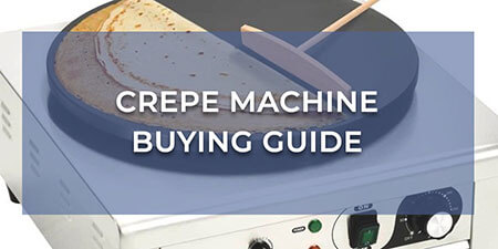 Crepe Machine Buying Guide