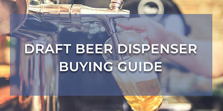 Draft Beer Dispenser Buying Guide