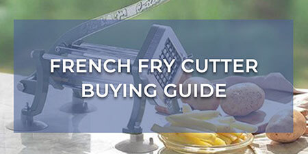 French Fry Cutter Buying Guide