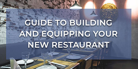 Guide to Building and Equipping Your New Restaurant