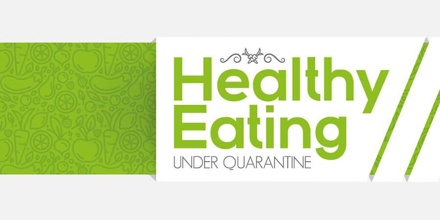 Healthy Eating Under Quarantine