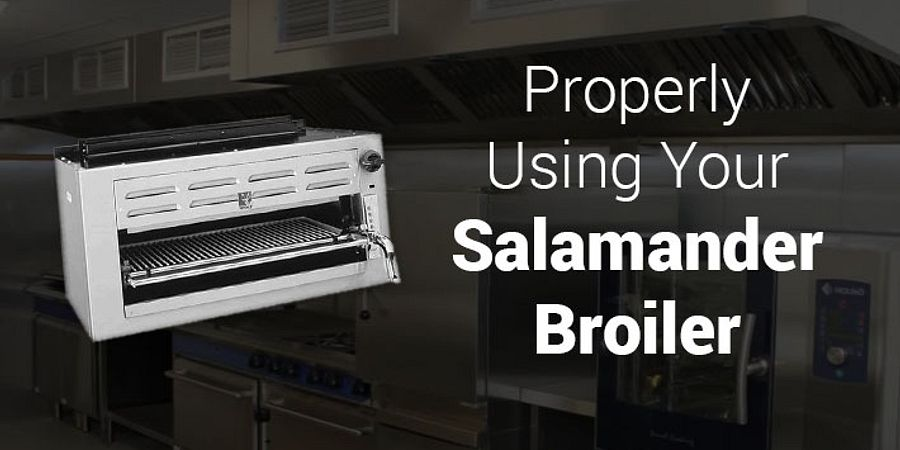 How To Properly Use Salamander Broilers