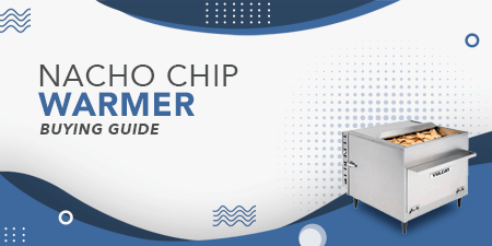Nacho Chip Warmer Guide: Your Guide to Toasty, Delicious Nacho Chips