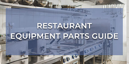 Restaurant Equipment Parts Guide