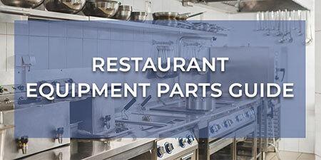 Restaurant Equipment Parts Guide