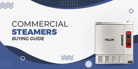 Commercial Steamers Buying Guide