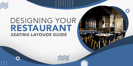 Designing Your Restaurant Seating Layout