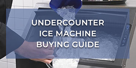Undercounter Ice Machine Buying Guide