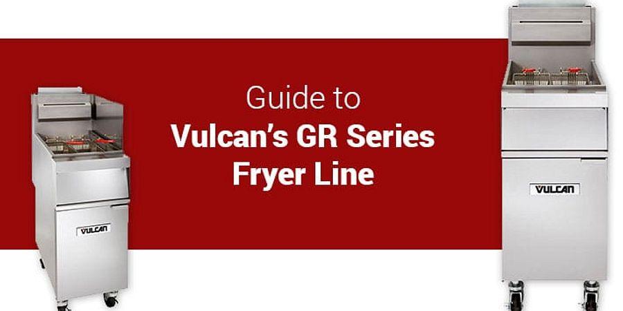 Guide to Vulcan's GR Series Fryer Line