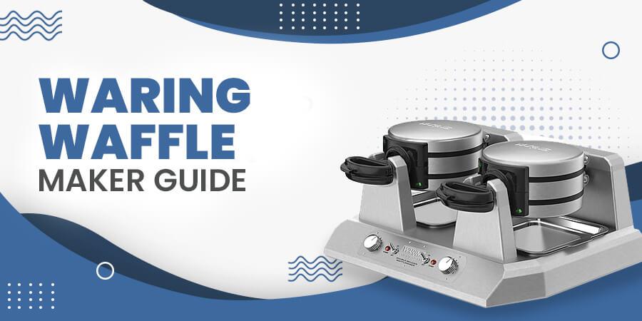 Waring Waffle Maker Guide