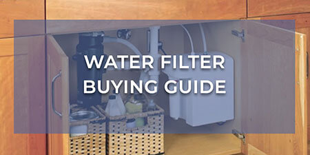 Water Filter Buying Guide